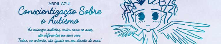 Abril Azul - Conscientização sobre o Autismo