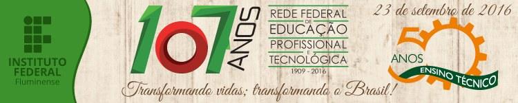 107 anos da Rede Federal e 50 anos do Ensino Técnico