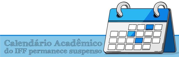 Calendário Acadêmico do IFF permanece suspenso por mais 15 dias