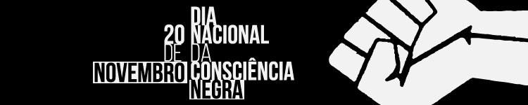 Dia Nacional da Consciência Negra - 20 de Novembro
