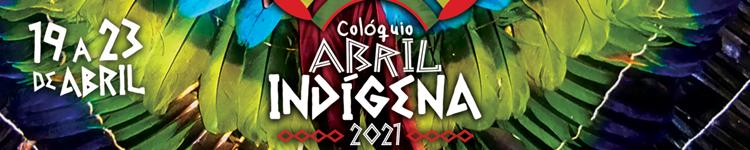 Colóquio Abril Indígena será realizado de 19 a 23 de abril 2