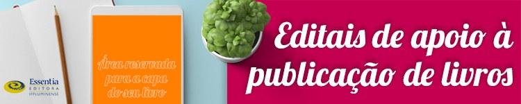 Essentia Editora lança edital de apoio à publicação de livros 2