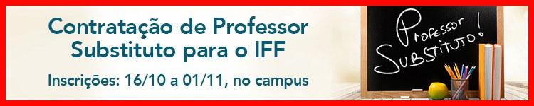 Estão abertas as inscrições para Professor Substituto no IFF 2