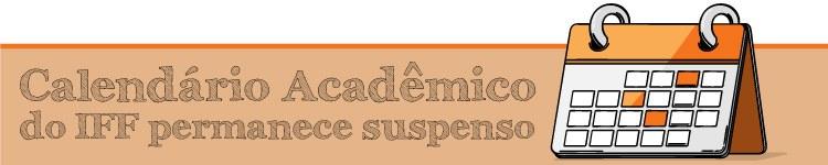 IFF mantém suspensão do calendário acadêmico 2