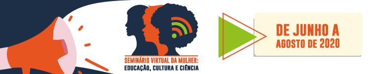 IFF promove Seminário Virtual da Mulher: Educação, Cultura e Ciência 2