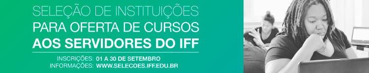 IFF seleciona instituições para oferta de Cursos de Mestrado e Doutorado aos servidores
