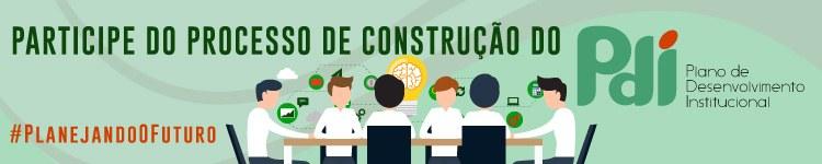 Participe do processo de construção do PDI