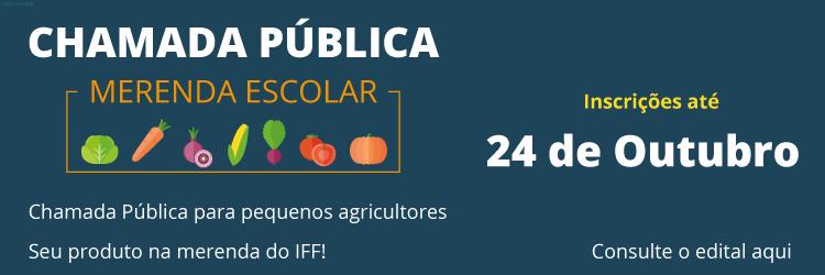 Pequenos produtores rurais podem participar de chamada pública para merenda do IFF