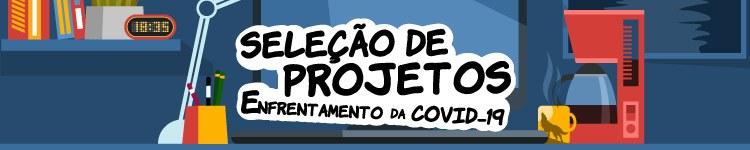 Servidores podem inscrever projetos em diversas áreas para enfrentamento da Covid-19