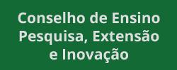 Conselho de Ensino Pesquisa Extensão e Inovação