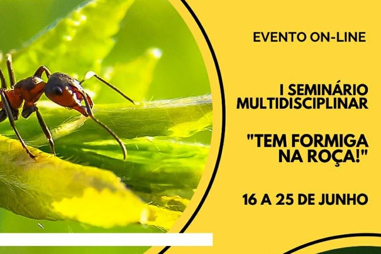 """Inscrições reabertas para I Seminário Multidisciplinar """"Tem Formiga na Roça"""""""