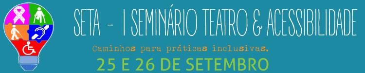 I Seminário Teatro e Acessibilidade: caminhos para práticas inclusivas
