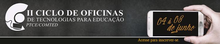 II Ciclo de Oficinas de Tecnologias para a Educação