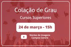 Arte sobre a colação de grau de estudantes do Ensino Superior do IFF a acontecer no dia 24 de março de 2021, às 15 horas. Transmissão pelo Canal do Núcleo de Imagens do IFF no Youtube.