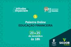 Eventos online acontecem nos dias 23 e 25 de novembro, às 18h pela internet.Arte: Assessoria Sicoob Fluminense
