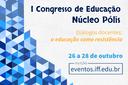 I Congresso de Educação do Núcleo Pólis