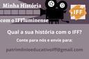 """""""Minha História com IFFluminense"""" colhe depoimentos de estudantes, servidores, professores e aposentados"""