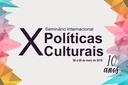 X Seminário Internacional de Políticas Culturais