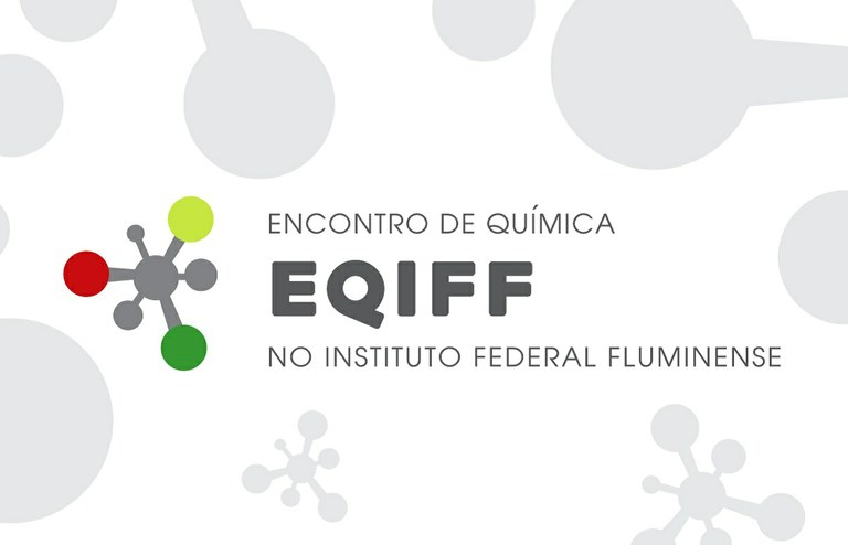 Encontro de Química no Instituto Federal Fluminense (EQIFF)