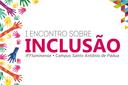 Campus Santo Antônio de Pádua promove I Encontro sobre Inclusão