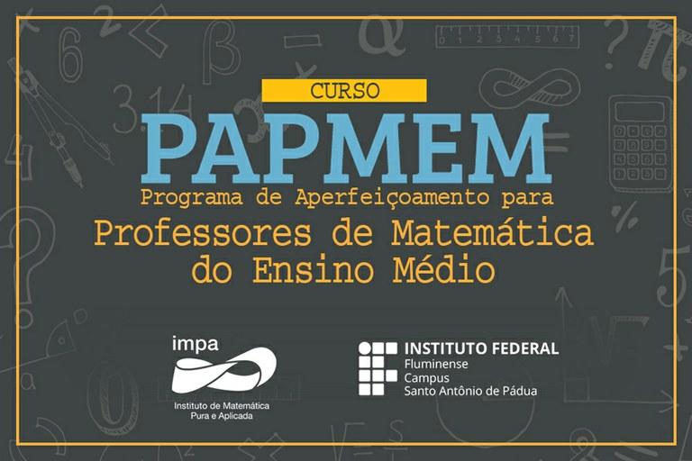 Programa de Capacitação para Professores de Matemática do Ensino Médio (PAPMEM)