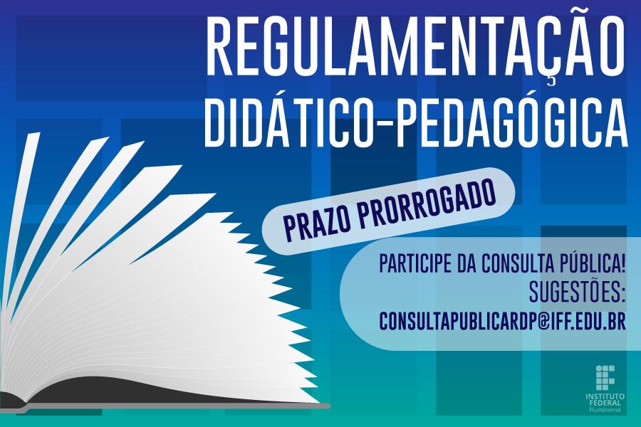 Prazo de consulta pública da regulamentação didático-pedagógica é prorrogado