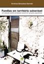 Famílias em território vulnerável: um estudo sobre proteção social em grupos populares é uma obra contemplada em edital externo.