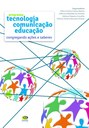 Programa Tecnologia, Comunicação, Educação: congregando ações e saberes é uma das obras contempladas em edital interno.