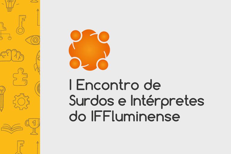 I Encontro de Surdos e Intérpretes do IFFluminense