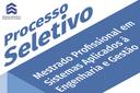 Inscrições para mestrado profissional em Sistemas Aplicados à Engenharia e Gestão
