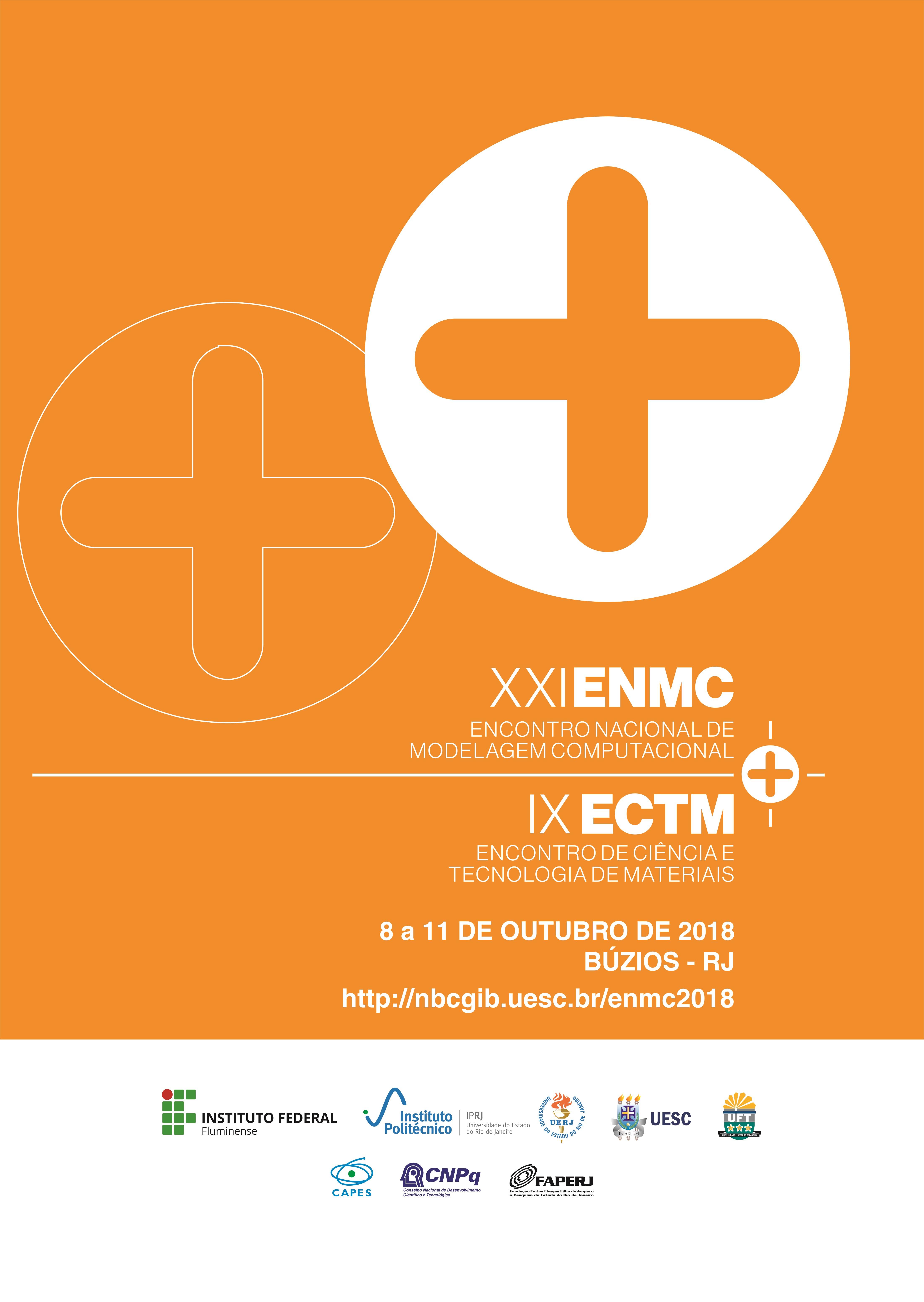 XXI Encontro Nacional de Modelagem Computacional (XXI ENMC) e IX Encontro de Ciência e Tecnologia de Materiais (IX ECTM)