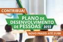 Contribuições prorrogadas para Plano de Desenvolvimento de Pessoas - PDP 2022