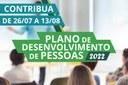 Contribuições até 13 de agosto para Plano de Desenvolvimento de Pessoas - PDP 2022