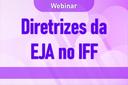 Educação de Jovens e Adultos será tema da quinta webinar promovida pelo IFF