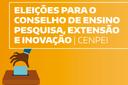 Eleição online para o Conselho de Ensino, Pesquisa, Extensão e Inovação começa nesta terça, dia 10