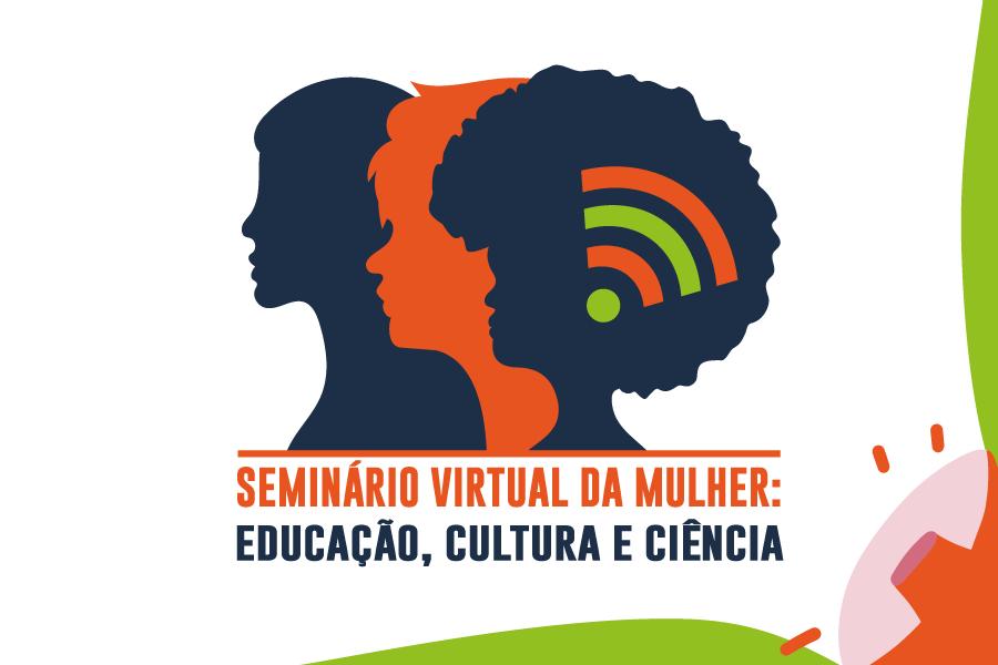 IFF promove Seminário Virtual da Mulher: Educação, Cultura e Ciência
