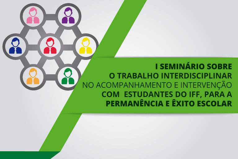 IFFluminense promove o I Seminário sobre o Trabalho Interdisciplinar