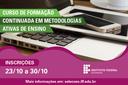 Inscrições abertas para o Curso de Formação Continuada em Metodologias Ativas de Ensino