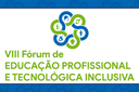 Aberta submissão de resumos para o Fórum de Educação Profissional e Tecnológica Inclusiva