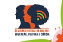 Prazo para submissão de trabalhos no Seminário Virtual da Mulher segue até o dia 15 de julho