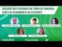WEBINAR: Diálogos institucionais em tempos de pandemia - Ações de atendimento ao estudante